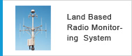Land Based Radio Monitoring System